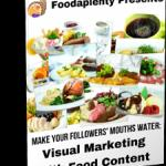 Make Your Followers' Mouths Water: Visual Marketing with Food Content