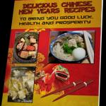 (PLR) Delicious Chinese New Year Recipes to Bring You Good Luck, Health and Prosperity