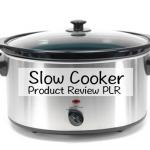 Slow Cooker Product Review PLR