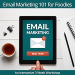 Email Marketing 101 for Foodies Workshop
